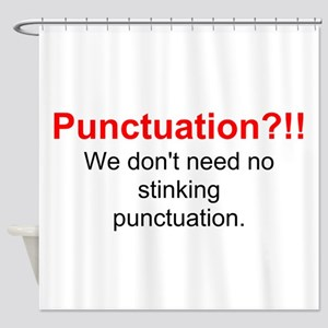 Click image for larger version.  Name:TEXT_Punctuation_we_dont_need_no_stinking__Sho_300x300.jpg Views:158 Size:16.0 KB ID:92472